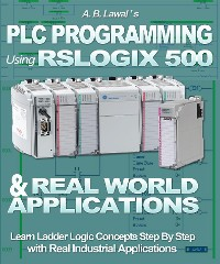Cover PLC Programming Using RSLogix 500 & Real World Applications