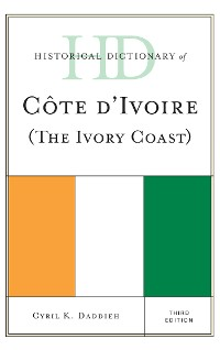 Cover Historical Dictionary of Cote d'Ivoire (The Ivory Coast)