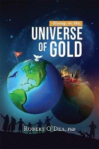 Cover Living in the Universe of Gold