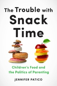 Cover The Trouble with Snack Time