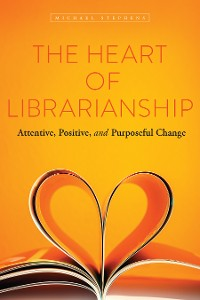 Cover The Heart of Librarianship