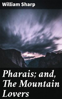 Cover Pharais; and, The Mountain Lovers