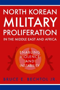 Cover North Korean Military Proliferation in the Middle East and Africa