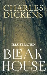 Cover Charles Dickens - Bleak House (Illustrated)