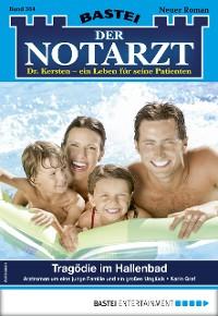 Cover Der Notarzt 364 - Arztroman