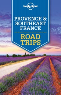 Cover Lonely Planet Provence & Southeast France Road Trips