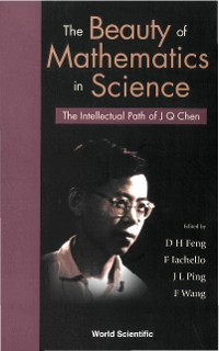 Cover Beauty Of Mathematics In Science, The: The Intellectual Path Of J Q Chen