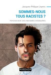 Cover Sommes-nous tous racistes ?