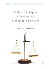Cover Biblical Principles of Leading and Managing Employees