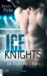 Cover Ice Knights - Mr Right für 5 Dates
