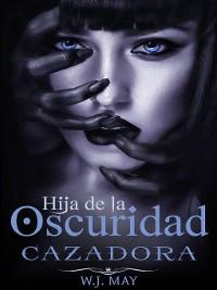 Cover Cazadora--Hija de la Oscuridad