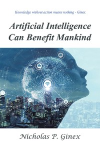 Cover Artificial Intelligence Can Benefit Mankind