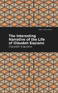 Cover The Interesting Narrative of the Life of Olaudah Equiano
