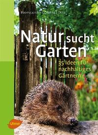 Cover Natur sucht Garten