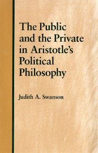 Cover The Public and the Private in Aristotle's Political Philosophy