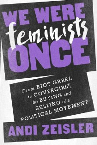 Cover We Were Feminists Once