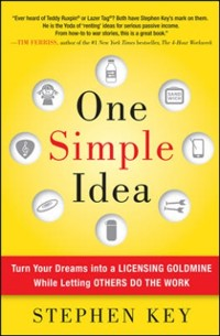 Cover One Simple Idea: Turn Your Dreams into a Licensing Goldmine While Letting Others Do the Work