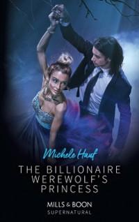 Cover Billionaire Werewolf's Princess (Mills & Boon Supernatural)