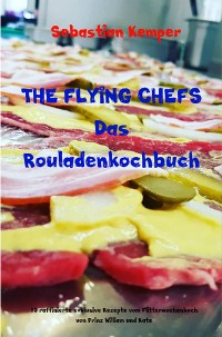 Cover THE FLYING CHEFS Das Rouladenkochbuch