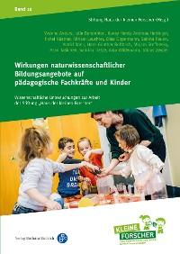 Cover Wirkungen naturwissenschaftlicher Bildungsangebote auf pädagogische Fachkräfte und Kinder