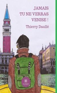 Cover Jamais tu ne verras Venise !