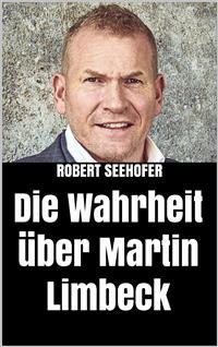Cover Die Wahrheit über Martin Limbeck