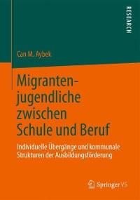 Cover Migrantenjugendliche zwischen Schule und Beruf