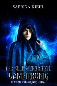 Cover Der selbsternannte Vampirkönig