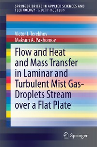 Cover Flow and Heat and Mass Transfer in Laminar and Turbulent Mist Gas-Droplets Stream over a Flat Plate