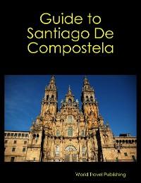 Cover Guide to Santiago De Compostela