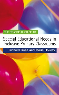 Cover The Practical Guide to Special Educational Needs in Inclusive Primary Classrooms