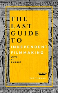 Cover The Last Guide To Independent Filmmaking