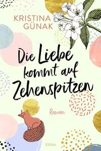 Cover Die Liebe kommt auf Zehenspitzen