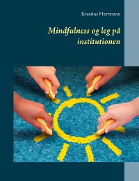 Cover Mindfulness og leg på institutionen