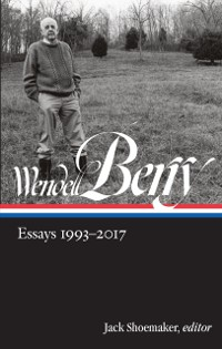 Cover Wendell Berry: Essays 1993-2017 (LOA #317)