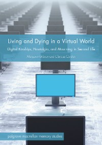 Cover Living and Dying in a Virtual World