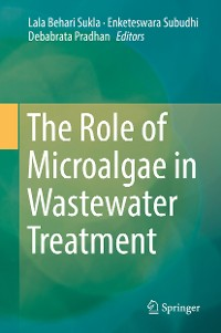 Cover The Role of Microalgae in Wastewater Treatment