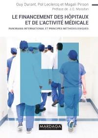 Cover Le financement des hopitaux et de l'activité médicale