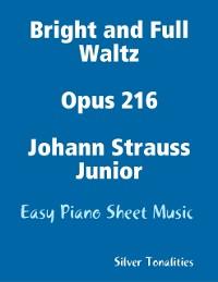 Cover Bright and Full Waltz Opus 216 Johann Strauss Junior - Easy Piano Sheet Music