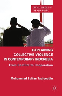 Cover Explaining Collective Violence in Contemporary Indonesia