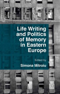 Cover Life Writing and Politics of Memory in Eastern Europe