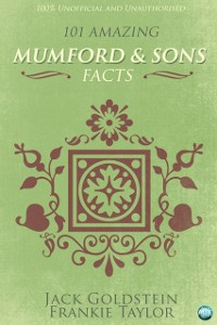 Cover 101 Amazing Mumford & Sons Facts