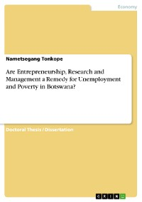 Cover Are Entrepreneurship, Research and Management a Remedy for Unemployment and Poverty in Botswana?