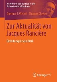 Cover Zur Aktualität von Jacques Rancière