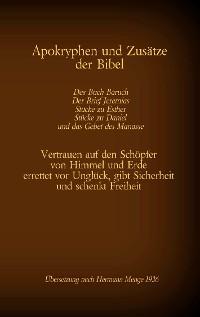 Cover Apokryphen und Zusätze der Bibel: Das Buch Baruch, Der Brief Jeremias, Stücke zu Esther, Stücke zu Daniel und das Gebet des Manasse