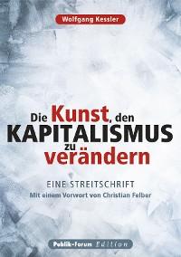 Cover Die Kunst, den Kapitalismus zu verändern