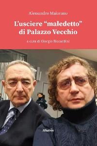 """Cover L'usciere """"maledetto"""" di Palazzo Vecchio"""