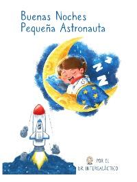 Cover Buenas Noches Pequeña Astronauta