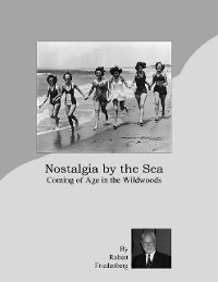 Cover Nostalgia By the Sea: Coming of Age In the Wildwoods