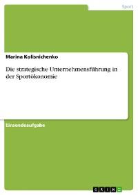 Cover Die strategische Unternehmensführung in der Sportökonomie